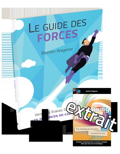 Le guide des forces + un bonus