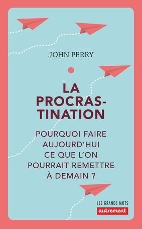 Couverture du livre de John Perry sur la procrastination