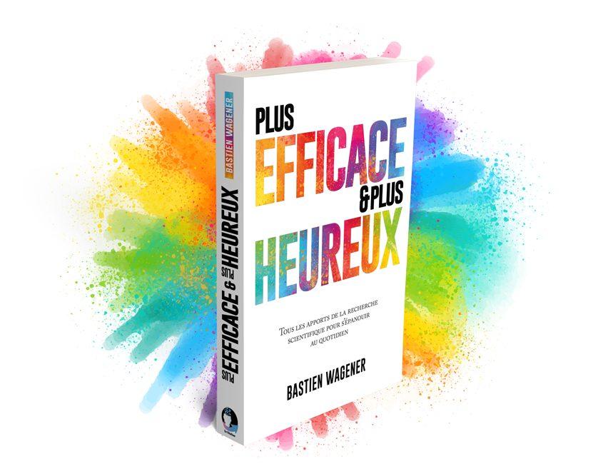Livre Plus efficace et plus heureux avec explosion de couleurs en fond