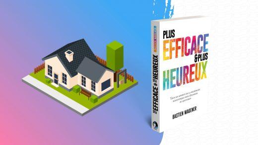 """Maison en 3D isométrique et livre """"Plus Efficace & Plus Heureux"""""""