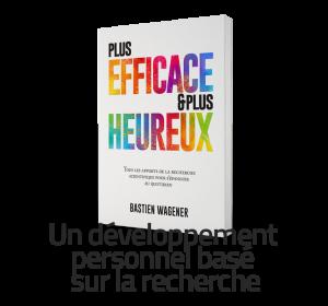 """Livre """"Plus Efficace & Plus Heureux"""""""